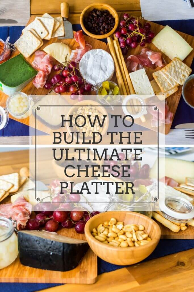 Build the Perfect Cheese Platter Pinterest