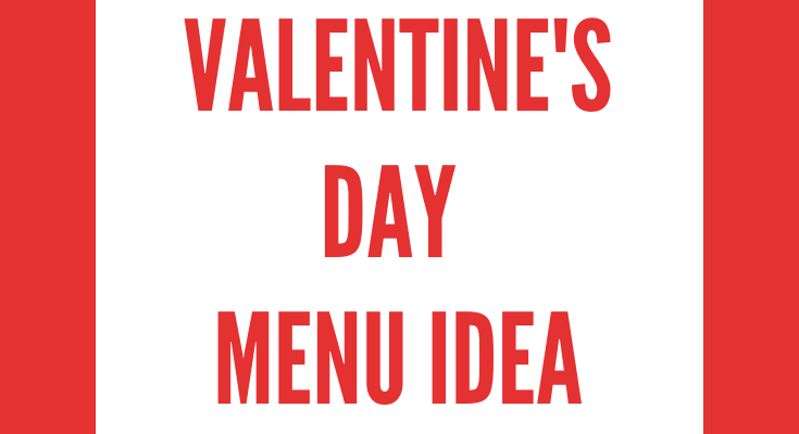 Easy Valentine's Day Menu