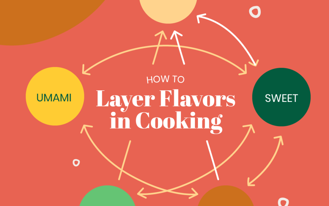 How to Layer Flavors in Cooking